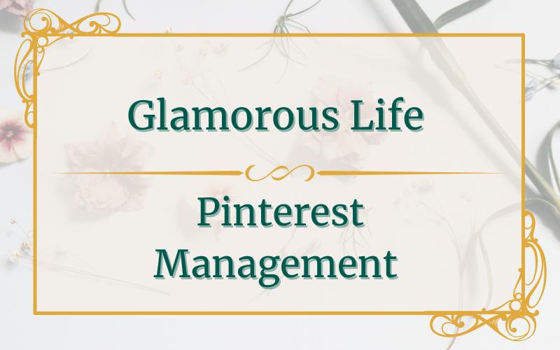 Glamorous Life Pinterest Managment